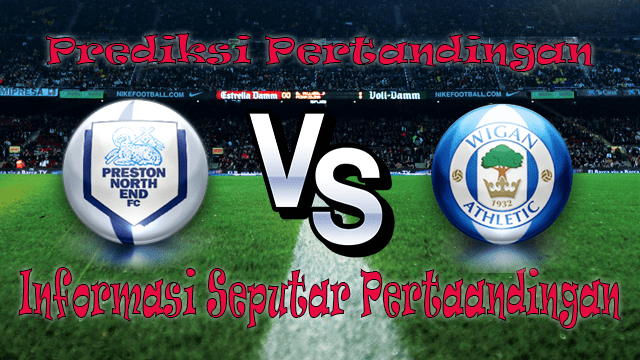 Perkiraan Kompetisi Preston North End VS Wigan Athletic