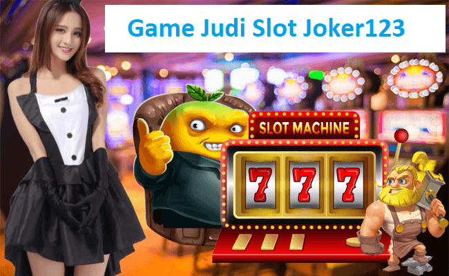 Game Judi Slot Joker123