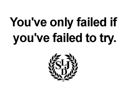 You've only failed if…. | Sinclair L.D. Johnson