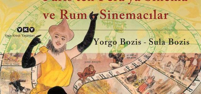 """Hazırlayan:Yorgo Bozis – Sula Bozis Sayfa:230 YKY'de 1. Baskı:Mart 2014 YKY Sanat Dizisi'nin 200.Kitabı PARİS'TEN PERA'YA SİNEMA VE RUM SİNEMACILAR """"Sinemanın İstanbul'daki birinci dönemi 1896'da başlar ve 1922'de sona erer. […]"""