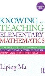 Knowing and Teaching Elementary Mathematics by Liping Ma