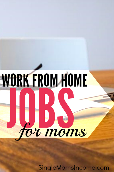 Work From Home Jobs for Moms - Single Moms Income