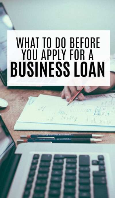 What To Do Before Applying For a Business Loan - Single Moms Income