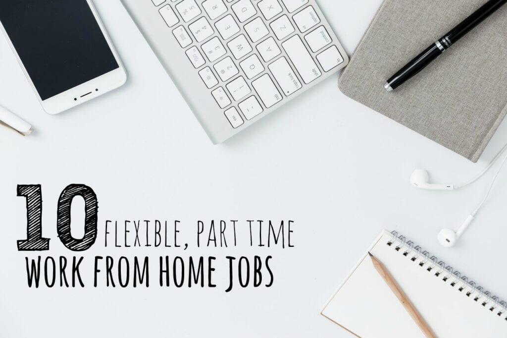 10 Flexible, Part Time Work from Home Jobs - Single Moms Income