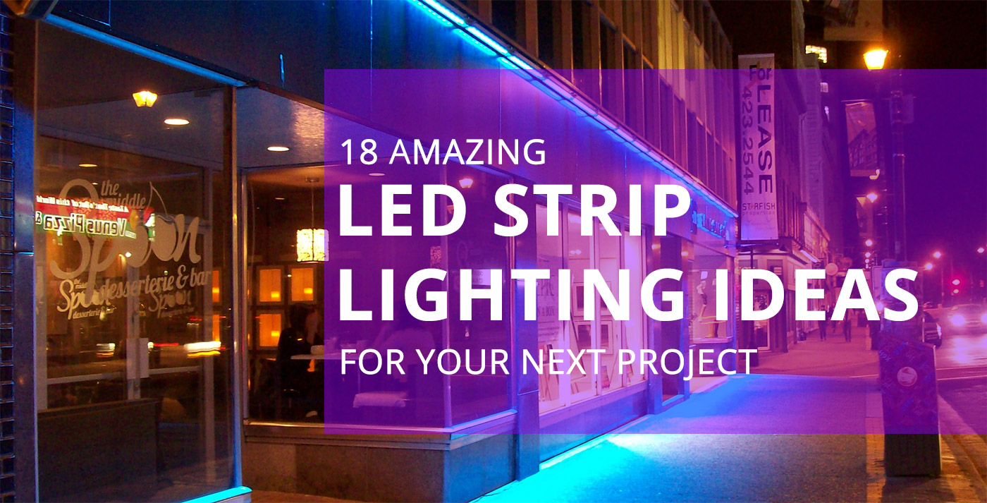 Led Strip Light Dmx Controller 18 Amazing Led Strip Lighting Ideas For Your Next Project Sirs E
