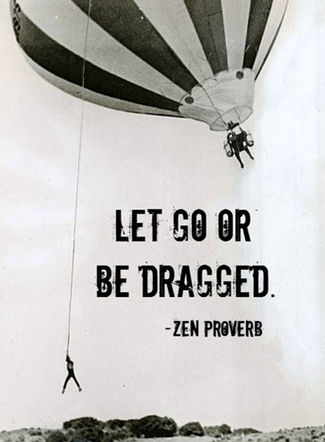 Let go or be dragged