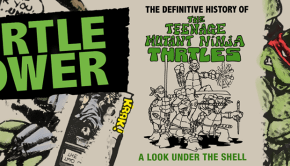 Turtle-Power-The-Definitive-History-of-the-Teenage-Mutant-Ninja-Turtles-Banner