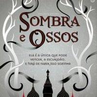 Resenha: Shadow and Bone, Leigh Bardugo