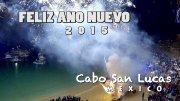 FELIZ ANO NUEVO 2015 from Cabo San Lucas