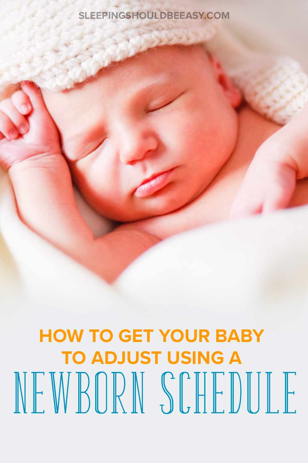 Newborn Bedtime How To Get Your Baby To Adjust Using A Newborn Schedule