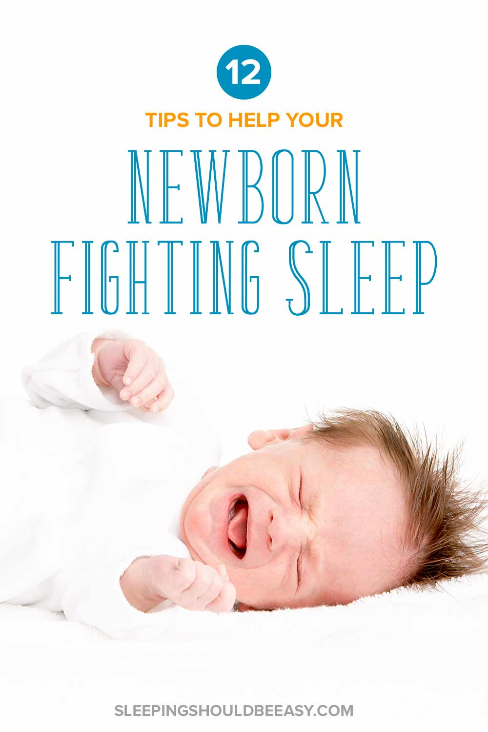 Newborn Sleep 12 Things To Do When Your Newborn Keeps Fighting Sleep