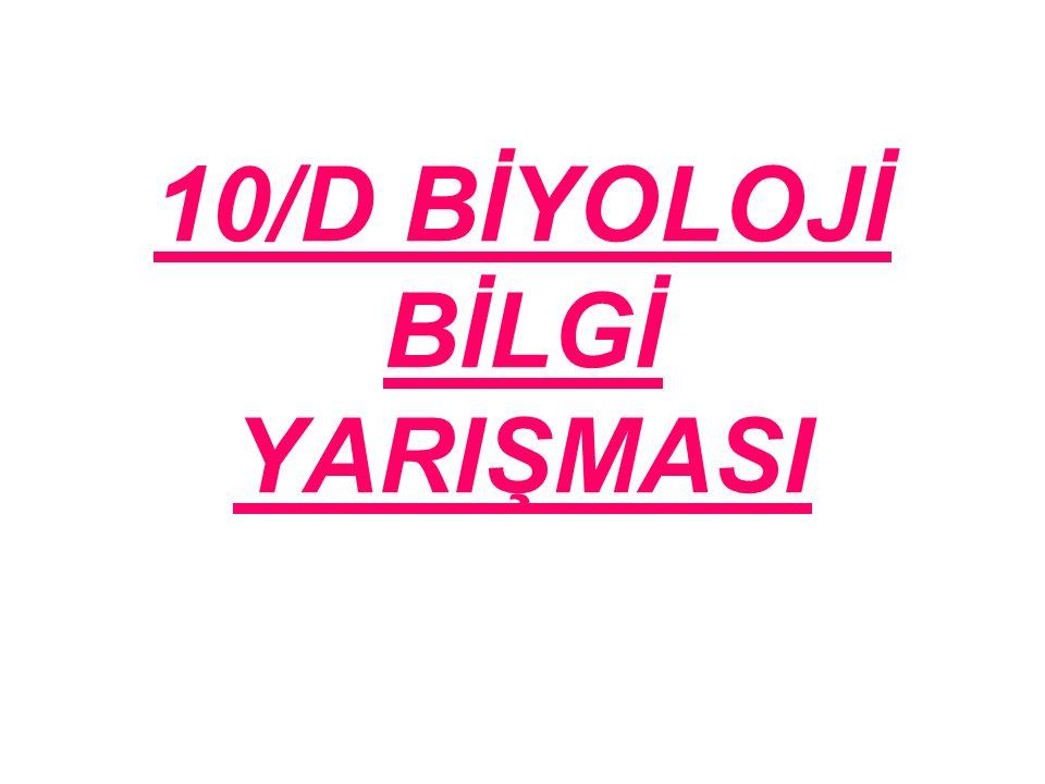 10/D BİYOLOJİ BİLGİ YARIŞMASI - ppt indir