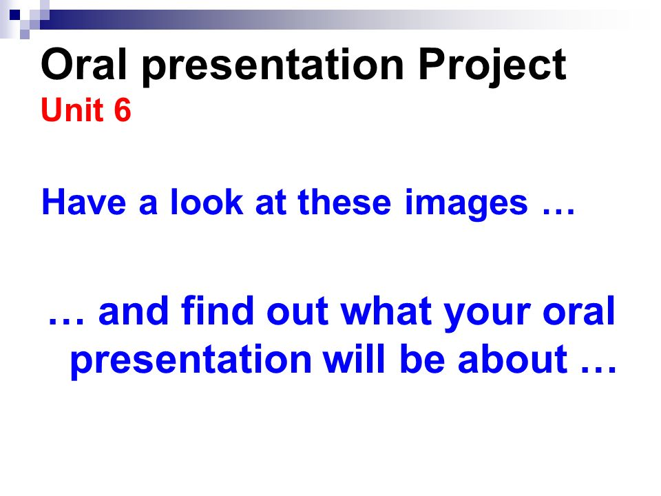 Oral presentation Project Unit 6 - ppt video online download - Presentation Project