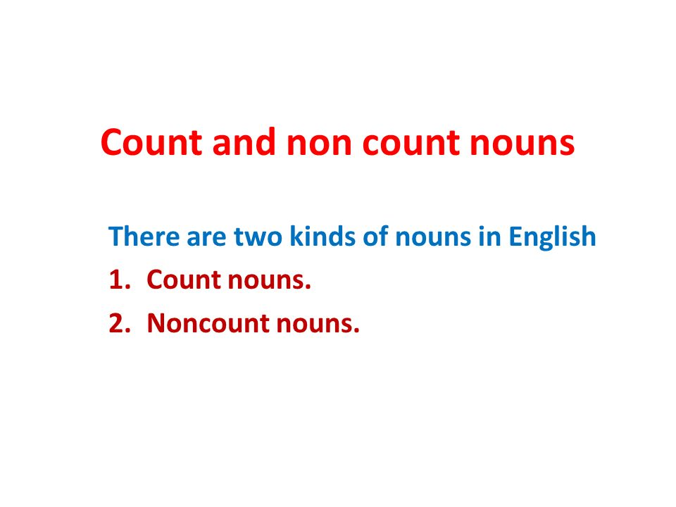 Count and non count nouns - ppt video online download - count and noncount nouns esl