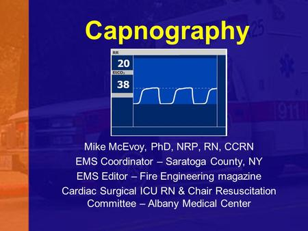 Capnography Could Make You A Rock Star Mike Mcevoy Phd