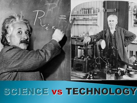 TECHNOLOGY VS SCIENCE - ppt video online download