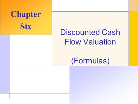 0 Chapter 6 Discounted Cash Flow Valuation 1 Chapter Outline Future - discounting cash flow