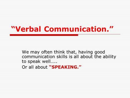 VERBAL COMMUNICATION - ppt video online download