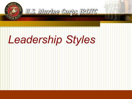 LE3-C1S7T6pg21-25 Leadership Styles Purpose This lesson explains