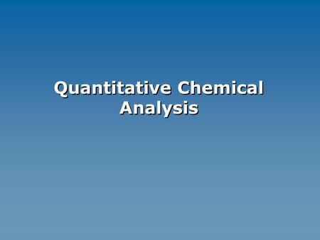 Quantitative Chemical Analysis ACCURATEACCURATENOT Accurate