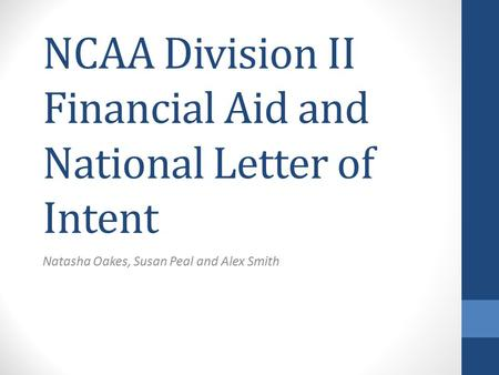 NATIONAL LETTER OF INTENT NOVEMBER 2014 WHAT IS THE NATIONAL LETTER