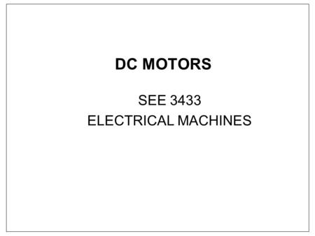 EEEB443 Control  Drives Modeling of DC Machines By - ppt video
