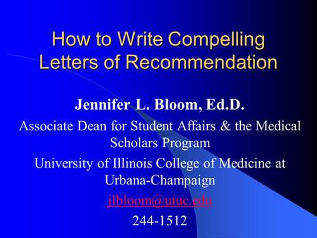 How to Write Compelling Letters of Recommendation Jennifer L Bloom