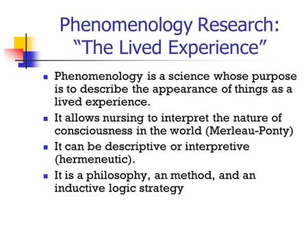 Phenomenological Research \u201cThe Lived Experience\u201d - ppt video online