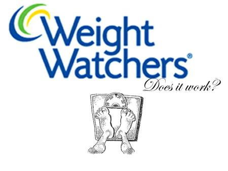 Does it work? How does Weight Watchers work? Weight Watchers helps