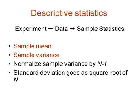 Descriptive statistics Experiment  Data  Sample Statistics - sample variance