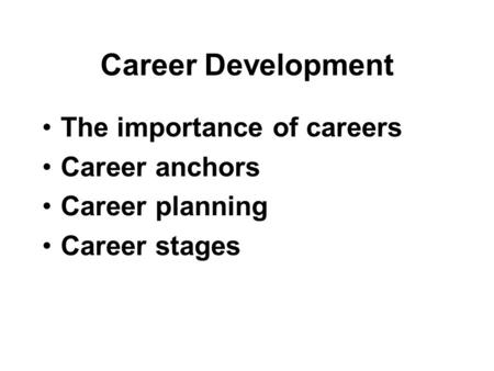 Career Planning and Development What is a career ? Career