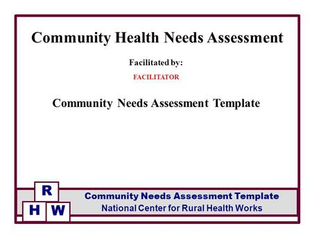 Facilitated by FACILITATOR Community Health Needs Assessment (CHNA