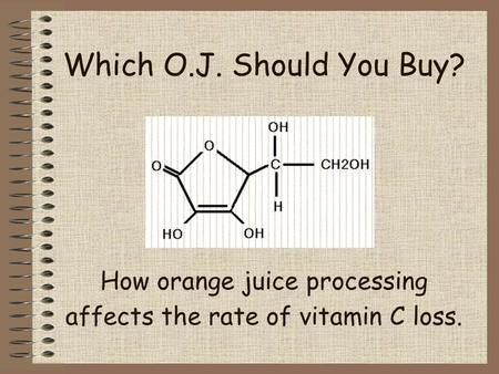 The Effect of Temperature and Light on Vitamin C Degradation - ppt
