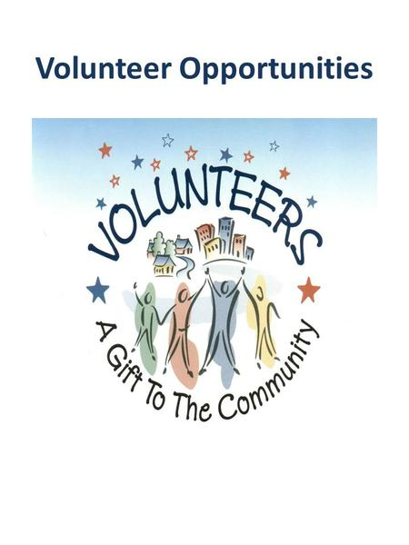 Medical Volunteering Opportunities Why Volunteer? Enrich the lives