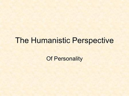 The humanistic existential perspective essay, College paper Writing - humanistic existential perspective