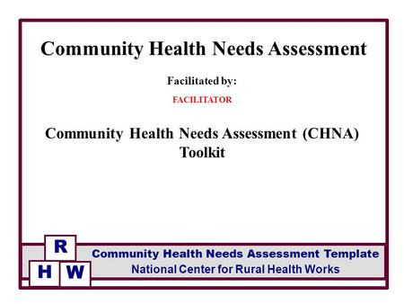 Facilitated by FACILITATOR Community Needs Assessment Template