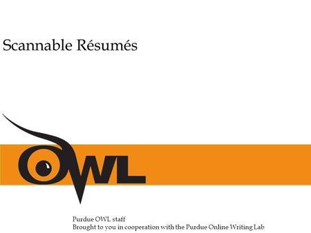Purdue University Writing Lab Scannable Resumes A presentation - purdue owl resume