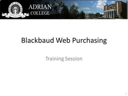Blackbaud Web Purchasing Training Session 1 Agenda What is - what is requisition