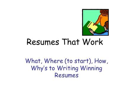 Writing The Effective Resume - ppt video online download - resumes that work