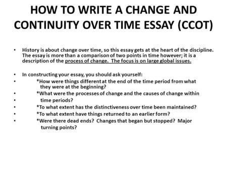 Continuities and Change Over Time Essay A Way to Approach the CCOT