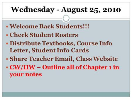 Wednesday - August 25, 2010 Welcome Back Students!!! Check Student