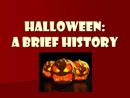 The History of Halloween - ppt download