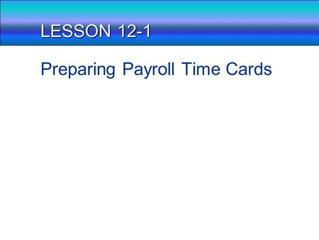 Preparing Payroll Records - ppt video online download