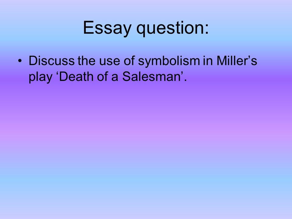 death of a salesman symbolism essay