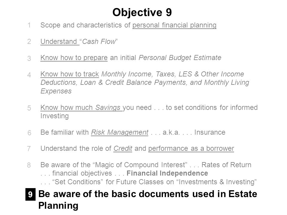 Objective 9 Be aware of the basic documents used in Estate Planning - Basic Personal Budget