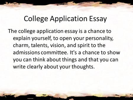 Writing Your College Application Essay Introduction  Your essay - college application essay