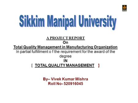 A PROJECT REPORT On Total Quality Management in Manufacturing