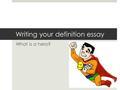 Hero Essays How To Write Your Hero Essay Heroes In