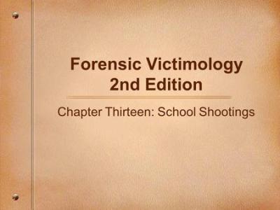 Forensic Victimology 2nd Edition Chapter Six: Victim ...