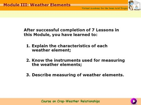 1 Explain the characteristics of each weather element; 2 Know the